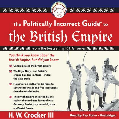 The Politically Incorrect Guide to the British Empire