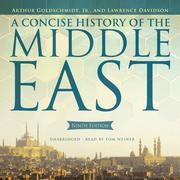 A Concise History of the Middle East, Ninth Edition