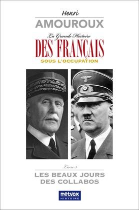 La Grande Histoire des Français sous l'Occupation – Livre 3