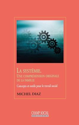 La systémie. Une compréhension originale de la famille