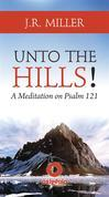 Unto the Hills! - A Meditation on Psalm 121