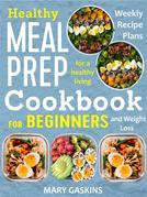 Healthy Meal Prep Cookbook for Beginners