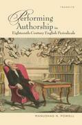 Performing Authorship in Eighteenth-Century English Periodicals