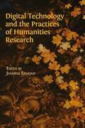 Digital Technology and the Practices of Humanities Research