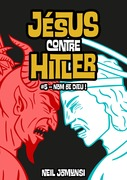 Jésus contre Hitler, ép.5 : Nom de Dieu !