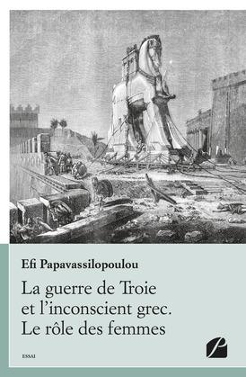 La guerre de Troie et l'inconscient grec. Le rôle des femmes