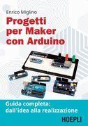 Progetti per maker con Arduino