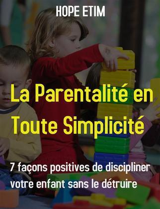 La Parentalité en Toute Simplicité