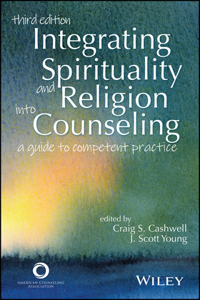 Integrating Spirituality and Religion Into Counseling