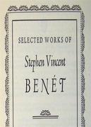 Selected Works of Stephen Vincent Benet
