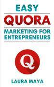Easy Quora Marketing For Entrepreneurs
