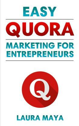 Easy Quora Marketing For Entrepreneurs