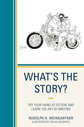What's the Story?: Try your Hand at Fiction and Learn the Art of Writing