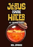 Jésus contre Hitler, ép.6 : Opération Lazarus