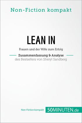 Lean In. Zusammenfassung & Analyse des Bestsellers von Sheryl Sandberg