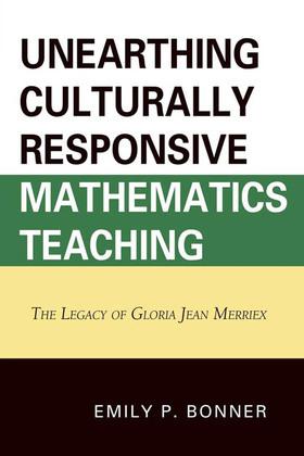 Unearthing Culturally Responsive Mathematics Teaching: The Legacy of Gloria Jean Merriex