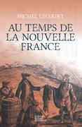 Au temps de la Nouvelle France