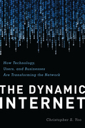 The Dynamic Internet: How Technology, Users, and Businesses are Transforming the Network