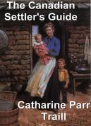 The Canadian Settler's Guide