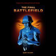 The Final Battlefield