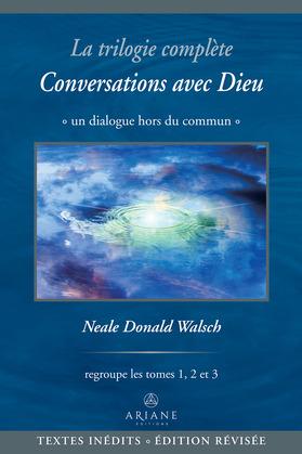 La trilogie complète Conversations avec Dieu