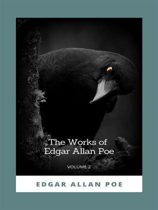 The Works of Edgar Allan Poe, Volume 2