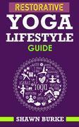 Restorative Yoga Lifestyle Guide