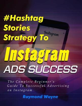 Hashtag Stories Strategy To Instagram Ads Success