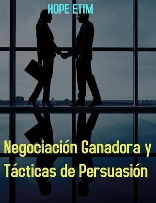 Negociación Ganadora y Tácticas de Persuasión