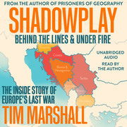 Shadowplay: Behind the Lines and Under Fire