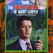 """""""Diane…"""": The Twin Peaks Tapes of Agent Cooper"""