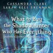 What to Buy the Shadowhunter Who Has Everything