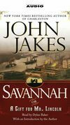 Savannah {or} a Gift for Mr. Lincoln
