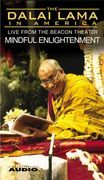 The Dalai Lama in America :Mindful Enlightenment