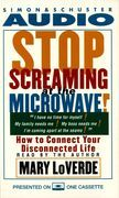 Stop Screaming At the Microwave!