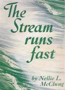 The Stream Runs Fast: My Own Story