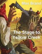 The Stage to Yellow Creek