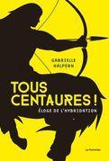 Tous centaures !