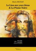 Le Lion aux yeux bleus & La Plume Noire