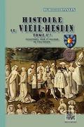 Histoire du VIeil-Hesdin (Tome Ier : vicissitudes, heur et malheur du Vieil-Hesdin)