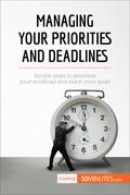 Managing Your Priorities and Deadlines