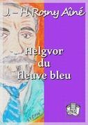 Helgvor du fleuve bleu