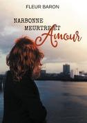 Narbonne, meurtre et amour