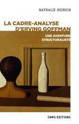 La cadre-analyse d'Erving Goffman - Une aventure structuraliste