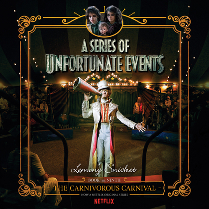 Series of Unfortunate Events #9: The Carnivorous Carnival