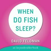 When Do Fish Sleep and Other Imponderables