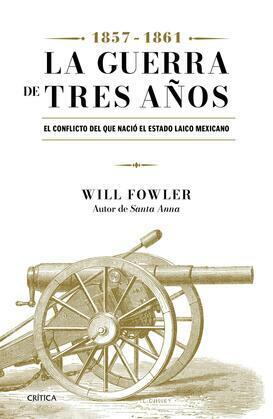 La Guerra de los Tres Años (1857-1861)