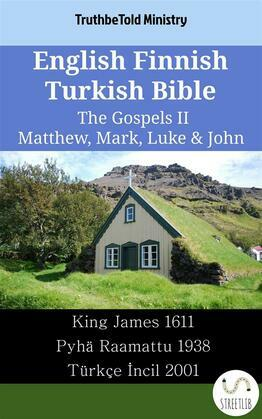 English Finnish Turkish Bible - The Gospels II - Matthew, Mark, Luke & John