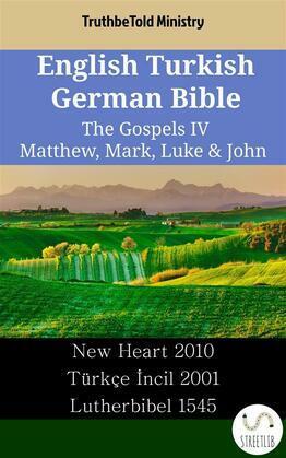English Turkish German Bible - The Gospels IV - Matthew, Mark, Luke & John