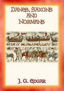 DANES SAXONS and NORMANS